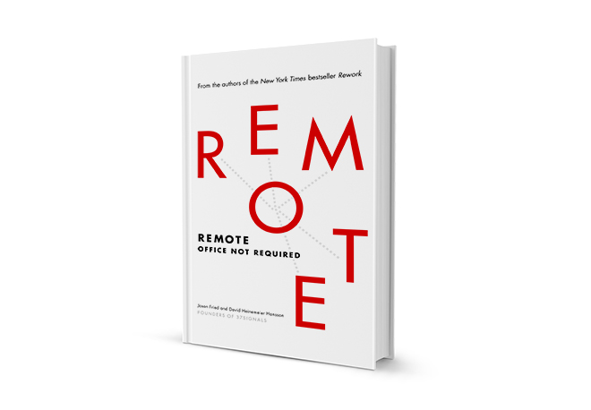 remote book REMOTE: Office Not Required; Fostering Team Work + Productivity