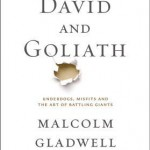David and Goliath; Malcolm Gladwell's New Release Advocating the Advantages of the Underdog
