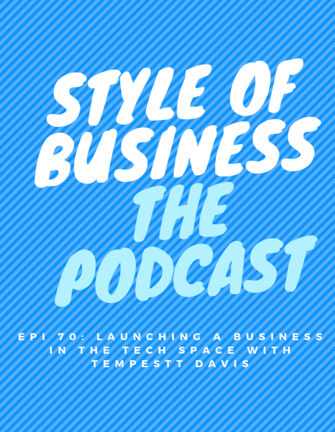 Epi 70: Launching a Business in the Tech Space with Tempestt Davis