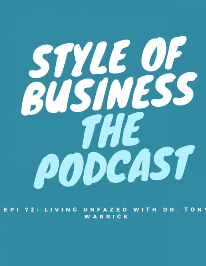 Epi 72: Living Unfazed with Dr. Tony Warrick