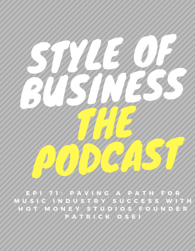 Epi 71: Paving a Path for Music Industry Success with Hot Money Studios founder Patrick Osei